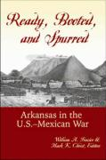 Ready, Booted, and Spurred: Arkansas in the U.S.-Mexican War