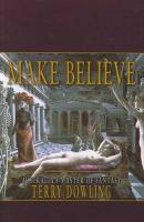 Make Believe Terry Dowling Author
