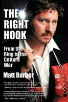 The Right Hook: From the Ring to the Culture War - Barber, Matt