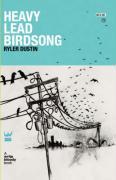 Heavy Lead Birdsong - Dustin, Ryler