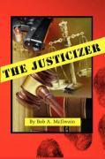 The Justicizer - McIlwain, Bob A.