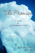 The Promise - A Story of Extraordinary Love - Miles, Cynthia; Miles, Jon