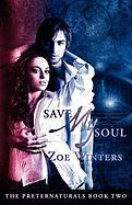 Save My Soul (Preternaturals Book 2) - Winters, Zoe