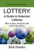 Lottery: A Guide to America Lotteries - Dandes, Rick