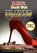 Diva Don't Get Played! 2nd Edition - Williams-Garrett, Shay