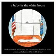 A Baby in the White House - Deane, Freddy