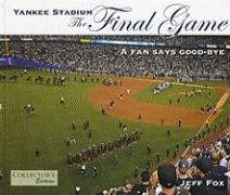 Yankee Stadium: The Final Game - Fox, Jeff