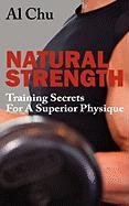 Natural Strength Training Secrets for a Superior Physique - Chu, Al