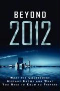 Beyond 2012: What the Government Already Knows and What You Need to Know to Prepare - Jordon, Andrew