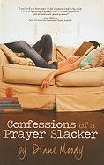 Confessions of a Prayer Slacker - Moody, Diane