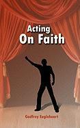 Acting on Faith - Eagleheart, Godfrey