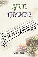 Give Thanks - Sneed, Alice
