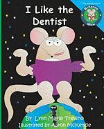 I Like the Dentist - Trevino, Lynn Marie