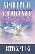 Spiritual Guidance Through Poems - Stiles, Betty S.