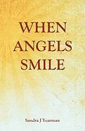 When Angels Smile - Yearman, Sandra J.