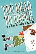 Too Dead to Dance - Morlan, Diane