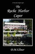 The Roche Harbor Caper - Ulmer, D. M.