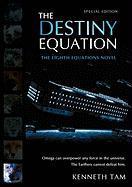 The Destiny Equation - Tam, Kenneth