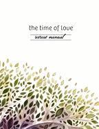 The Time of Love Retreat Manual - Creator, Christine And