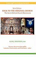 New Edition Back to the Original Church: The Secret Behind Church Movements - Delotavo, Phd Alan J.