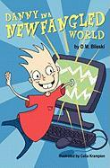 Danny in a Newfangled World - Bileski, D. M.