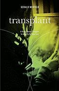 Transplant: A Young Woman Struggles to Adapt to Her New Face - Neufeld, Gerald