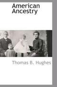 American Ancestry - Hughes, Thomas B.