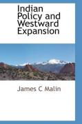 Indian Policy and Westward Expansion - Malin, James C.