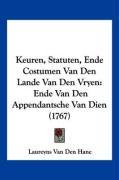 Keuren, Statuten, Ende Costumen Van Den Lande Van Den Vryen: Ende Van Den Appendantsche Van Dien (1767) - Hane, Laureyns Van Den