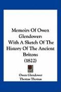Memoirs of Owen Glendower: With a Sketch of the History of the Ancient Britons (1822) - Glendower, Owen
