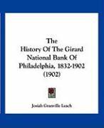 The History of the Girard National Bank of Philadelphia, 1832-1902 (1902) - Leach, Josiah Granville