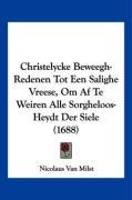Ohristelycke Beweegh-Redenen Tot Een Salighe Vreese, Om AF Te Weiren Alle Sorgheloos-Heydt Der Siele (1688) - Milst, Nicolaus Van