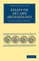 Essays on Art and Archaeology - Newton, Charles Thomas