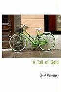 A Tail of Gold - Hennessey, David