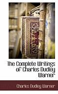 The Complete Writings of Charles Dudley Warner - Warner, Charles Dudley