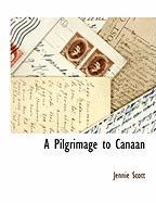 A Pilgrimage to Canaan - Scott, Jennie