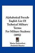 Alphabetical French-English List of Technical Military Terms: For Military Students (1892) - Deshumbert, Marius