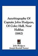 Autobiography of Captain John Hodgson, of Coley Hall, Near Halifax (1882) - Hodgson, John