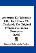 Aventuras de Telemaco Filho de Ulysses V1: Traduzido Do Original Francez Na Lingua Portugueza (1765) - Fenelon, Franois De La Mothe