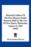 Historical Address of the First Munson Family Reunion Held in the City of New Haven, Wednesday, August 17, 1887 (1887) - Munson, Myron Andrews