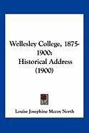 Wellesley College, 1875-1900: Historical Address (1900) - North, Louise Josephine McCoy