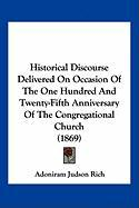 Historical Discourse Delivered on Occasion of the One Hundred and Twenty-Fifth Anniversary of the Congregational Church (1869) - Rich, Adoniram Judson