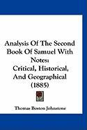 Analysis of the Second Book of Samuel with Notes: Critical, Historical, and Geographical (1885) - Johnstone, Thomas Boston