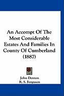 An Accompt of the Most Considerable Estates and Families in County of Cumberland (1887) - Denton, John