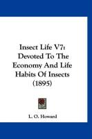 Insect Life V7: Devoted to the Economy and Life Habits of Insects (1895)