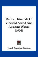 Marine Ostracoda of Vineyard Sound and Adjacent Waters (1906) - Cushman, Joseph Augustine