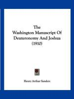 The Washington Manuscript of Deuteronomy and Joshua (1910) - Sanders, Henry Arthur