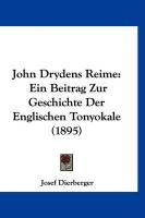 John Drydens Reime: Ein Beitrag Zur Geschichte Der Englischen Tonyokale (1895) - Dierberger, Josef