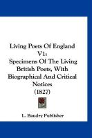 Living Poets of England V1: Specimens of the Living British Poets, with Biographical and Critical Notices (1827) - L. Baudry Publisher, Baudry Publisher