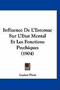 Influence de L'Estomac Sur L'Etat Mental Et Les Fonctions Psychiques (1904) - Pron, Lucien